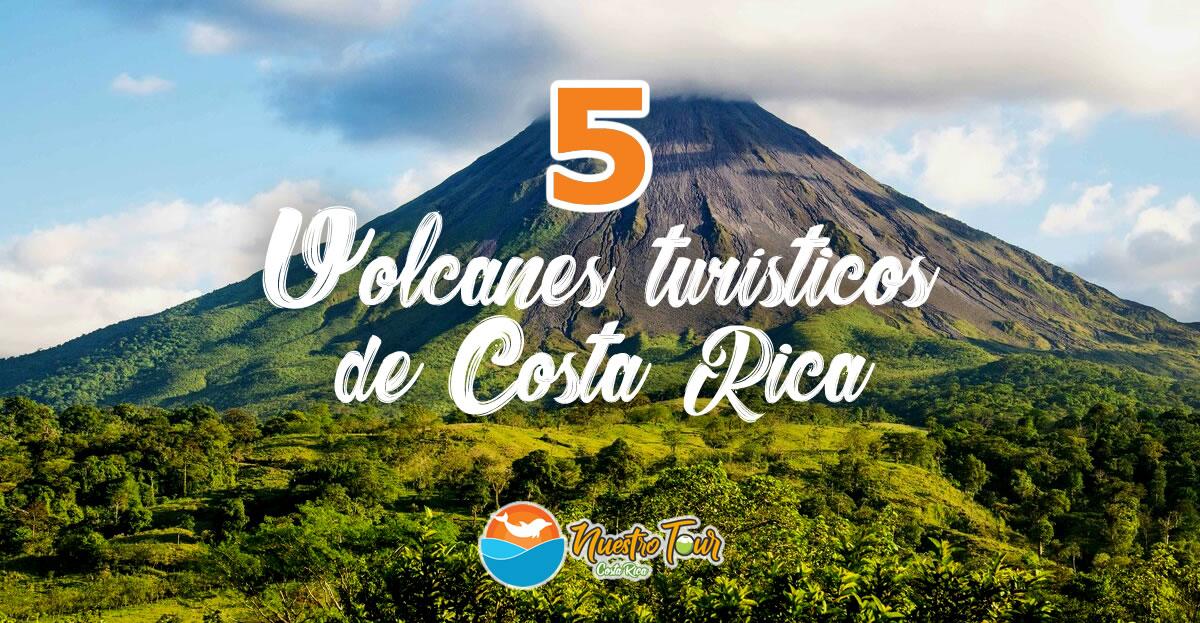 El Anillo de Fuego del Pacifico – 5 Volcanes Turísticos en Costa Rica
